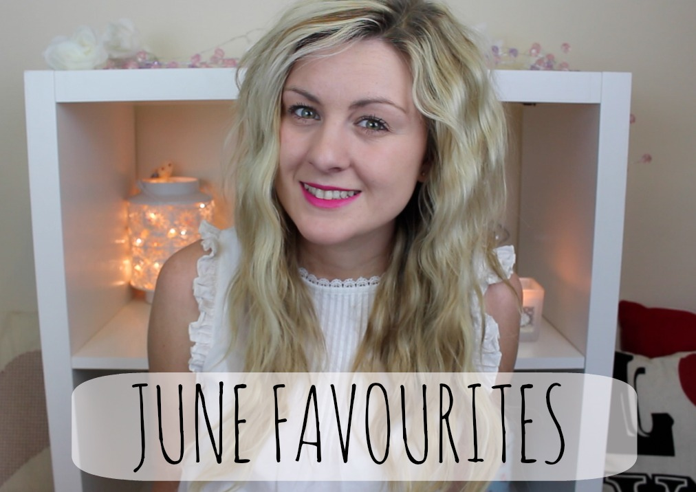 monthly favourites, june favourites, 2014 favourites, through chelsea's eyes,